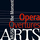 Music For The Moment: Opera Overtures by Various Artists