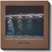 Rivers and Tides: Working With Time by Fred Frith