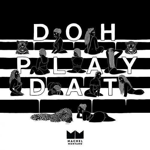 Doh Play Dat by Machel Montano