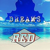 Dreams by RED