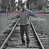 Truth Train Coming by Falcon Speaks