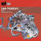 Retrospective von Lee Haslam