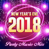 New Year's Eve 2018 - Party Music Mix by Various Artists