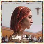 Lady Bird - Soundtrack from the Motion Picture by Various Artists