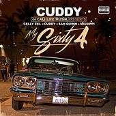 My Sixty 4 (feat. Celly Cel, Cuddy, San Quinn & Missippi) by Cuddy