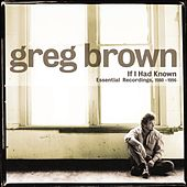 If I Had Known: Essential... by Greg Brown