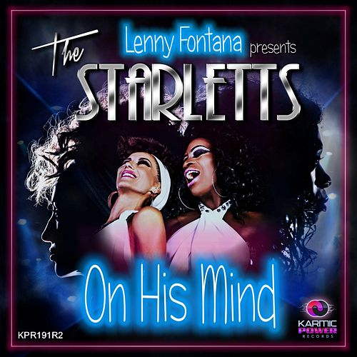 On His Mind (Remixes, Pt. 2) by Lenny Fontana The Starletts