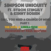 Girl, You Need a Change of Mind (Part 1: The Soul & Liberation Mixes) by Simpson Uniquity