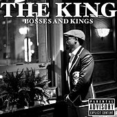Bosses and Kings by The King