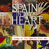 Spain in My Heart: Songs of the Spanish Civil War de Various Artists