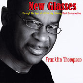 New Glasses by Franklin Thompson