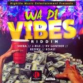 Wa Di Vibes Riddim by Various Artists