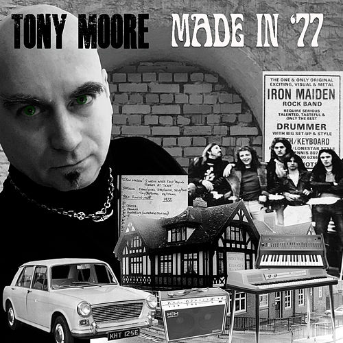 Made In 77 By Tony Moore