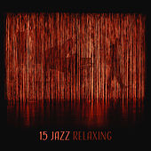 15 Jazz Relaxing von Peaceful Piano