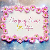 Sleeping Songs for Spa by S.P.A