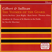 Gilbert & Sullivan: The Yeomen Of The Guard (Highlights) by Sir Neville Marriner
