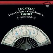 Locatelli: Violin Concertos by I Musici