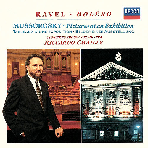 Mussorgsky: Pictures at an Exhibition / Ravel: Boléro etc by Riccardo Chailly