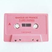 Ti Amo Diaries A by Banque De France
