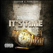 It's Time by Dough Cheese