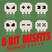 8-Bit Versions of Queen de 8-Bit Misfits