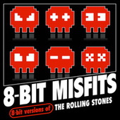 8-Bit Versions of The Rolling Stones by 8-Bit Misfits