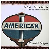 Brother's Keeper - Single (feat. Stic & Carl Weathersby) de Oso Diablo