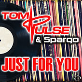 Just For You by Tom Pulse
