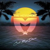 Cool Me Down by The Movement
