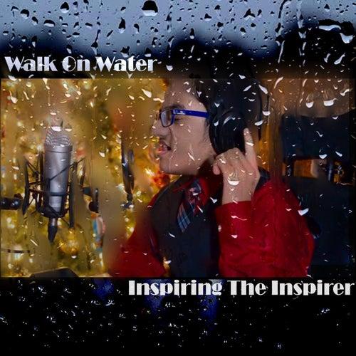 Walk On Water: Inspiring the Inspirer de Sparsh Shah