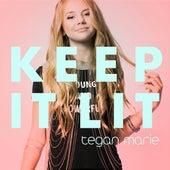 Keep It Lit by Tegan Marie