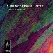 Sen's Fortress by Laurence Fish Quintet