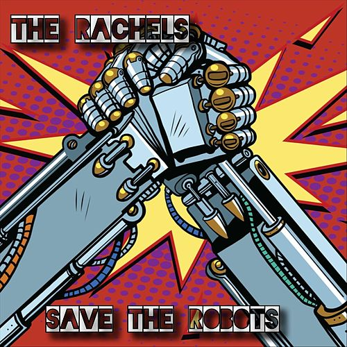 Save the Robots by Rachel's