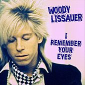 I Remember Your Eyes by Woody Lissauer