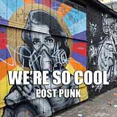 We're So Cool: Post Punk de Various Artists
