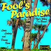 Fool's Paradise (That's Where I'm Bound) [feat. Danny Kane] by Louie Ludwig