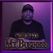 My Business by Mjb Bad