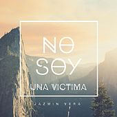 No Soy Una Víctima by Jazmin Vera