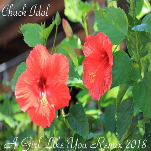 A Girl Like You (Remix 2018) by Chuck Idol