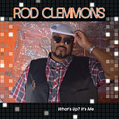 What's Up? It's Me von Rod Clemmons