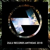 Zulu Records Anthems 2018 - EP by Various Artists