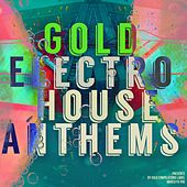 Gold Electro House Anthems - EP de Various Artists