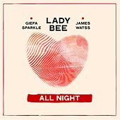 All Night (feat. Giefa Sparkle & James Watss) van Lady Bee