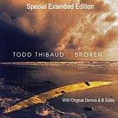 Broken (Special Extended Edition) by Todd Thibaud