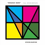 Brand New (feat. Brian Bentley) by Steven Burton