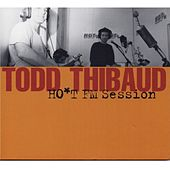 Ho*t FM Session by Todd Thibaud
