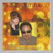 How Beautiful by Tony Williams
