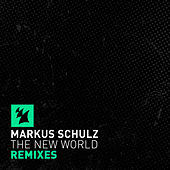 The New World (Remixes) by Markus Schulz