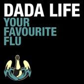 Your Favourite Flu de Dada Life