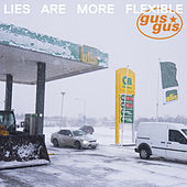 Lies Are More Flexible by Gus Gus